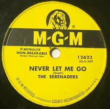 The Serenaders 1958 DOO WOP 78 Never Let Me Go / I Wrote A Letter MGM STRONG VG