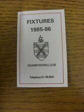 1985/1986 Fixture List: Fulham - Official 4 Page Small Card . Thanks for viewing