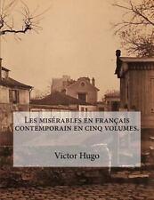 Les Misérables en Français Contemporain en Cinq Volumes by Victor Hugo (2016,...