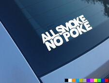 ALL SMOKE NO POKE CAR STICKER FUNNY TDI GOLF DUB DIESEL DERV 306 DTURBO DECAL