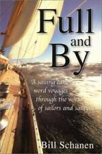 Full and by: A Sailing Editor's Word Voyages Through the World of Sailors and Sa