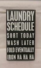 """Primitives by Kathy """" LAUNDRY SCHEDULE """" Humorous Box Sign 5.5"""" x 9.75"""""""