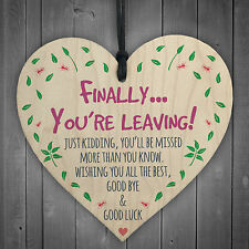 Finally You're Leaving! Wooden Hanging Heart Novelty Work Colleague Leaving Gift