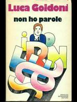 Non Ho Parole Luca Goldoni Arnoldo Mondadori Editore 1978