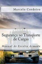 Manual de Escolta Armada: Seguranca no Transporte de Cargas (Portuguese Edition)