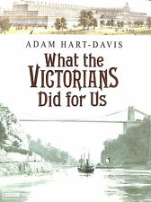 What the Victorians Did for Us by Hart-Davis, Adam