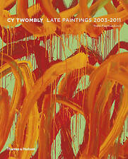 NEW Cy Twombly: Late Paintings 2003-2011 by Nela Pavlouskova