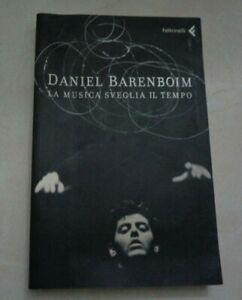 LA MUSICA SVEGLIA IL TEMPO DI DANIEL BARENBOIM FELTRINELLI 2008