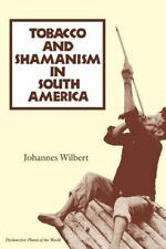 Psychoactive Plants of the World Ser.: Tobacco and Shamanism in South America...