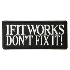 IF IT WORKS, DON'T FIX IT - IRON or SEW ON PATCH