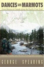 Dances With Marmots - A Pacific Crest Trail Adventure George G. Spearing Books-G