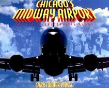 Chicago's Midway Airport : The First Seventy-Five Years by Christopher Lynch (2003, Paperback)