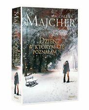 Dzień, w którym Cię poznałam - Majcher Magdalena -  POLISH BOOK - POLSKA KSIĄŻKA