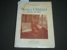 1956 MAURICE UTRILLO MON MARI FRENCH BOOK - SIGNED BY LUCIE VALORE - J 2319