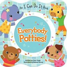 Everybody Potties! : An I Can Do It Book by Cheri Vogel