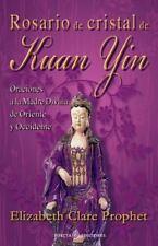 Rosario de Cristal de Kuan Yin : Oraciones a la Madre Divina de Oriente y...