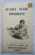 LEADED GLASS ORNAMENTS HOW TO GUIDE BY DONALD & BARBARA LAWSHE PAPERBACK BOOK