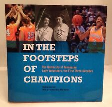 In the Footsteps of Champions by D Schriver (HB 2008) SIGNED TN Lady Vols Summit