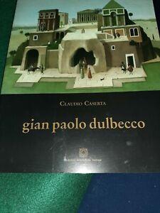 GIAN PAOLO DULBECCO ANTOLOGIA DELLA PITTURA Claudio Caserta Ediz Scientifiche