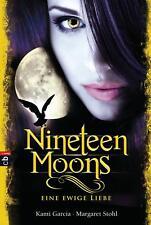 Nineteen Moons  Eine ewige Liebe     Aus d. Engl. v. Koob-Pawis, Petra  Deu ...