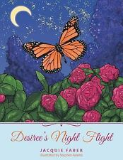 Desiree's Night Flight by Jacquie Faber (2015, Paperback)