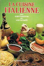 LA CUISINE ITALIENNE / CARNACINA / VERONELLI / FLAMMARION