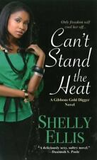 Can't Stand the Heat [A Gibbons Gold Digger Novel]