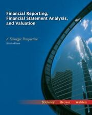 Financial Reporting, Financial Statement Analysis, and Valuation: A Strategic Pe