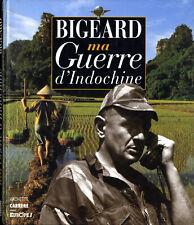 INDOCHINE - Ma Guerre d'Indochine - BIGEARD - Ed. Hachette