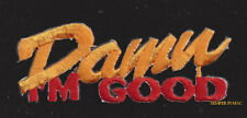 DAMM I'M GOOD SCRIPT HAT PATCH US ARMY MARINES NAVY AIR FORCE USCG PIN UP WOW