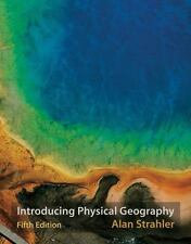 Introducing Physical Geography by Strahler, Alan H.
