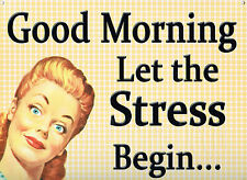 NEW Good Morning Let The Stress Begin.. Retro Metal Tin Sign Collectable