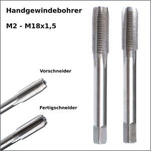 Handgewindebohrer M2 - M18x1,5 Gewindeschneider Vorschneider Fertigschneider