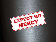 1 x Aufkleber Expect No Mercy Sticker Autoaufkleber Tuning Static Stance Fun Gag