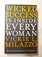 Wicked Success is inside Every Woman - Vickie L. Milazzo Hard Cover book