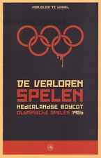 DE VERLOREN SPELEN (NEDERLANDSE BOYCOT OLYMPISCHE SPELEN 1956) - M. te Winkel
