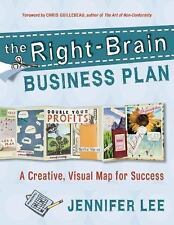 The Right-Brain Business Plan: A Creative, Visual Map for Success by Jennifer L