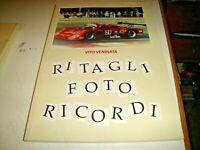AUTOMOBILISMO - RITAGLI FOTO RICORDI di V. VENINATA - ED. privata RAGUSA 2013