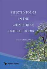 Selected Topics in the Chemistry of Natural Products by Raphael Ikan