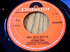 """SOLOMON KING - WHEN YOU'VE GOTTA GO  7"""" VINYL"""