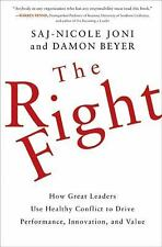 The Right Fight: How Great Leaders Use Healthy Conflict to Drive Performance, In