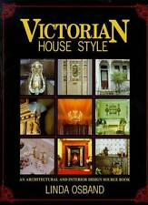Victorian House Style: An Architectural and Interior Design Source Book,Linda O