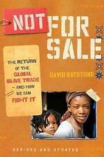 Not for Sale: The Return of the Global Slave Trade - and How We Can Fight it...