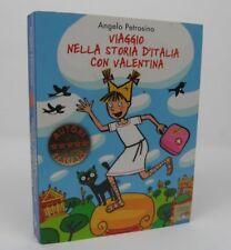 Viaggio nella Storia d'Italia con Valentina Angelo Petrosino Autori Italiani