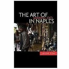 The Art of Making Do in Naples by Jason Pine (2012, Paperback)