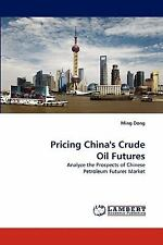 Pricing China's Crude Oil Futures: Analyze The Prospects Of Chinese Petroleum...