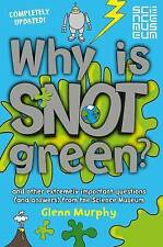 Why is Snot Green?: And other extremely important questions (and answers) from t