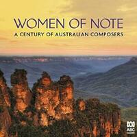 Women Of Note: A Century Of Australian Composers - Various (NEW 2CD)