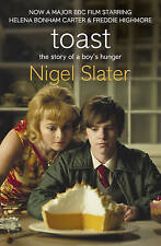 Toast: The Story of a Boy's Hunger by Nigel Slater New Book