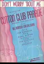 """COTTON CLUB PARADE Broadway Sheet Music """"Don't Worry 'Bout Me"""" NY Worlds Fair 39"""